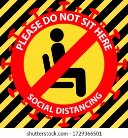 Please do not sit here to prevent from Coronavirus or Covid-19 pandemic. Keep distance 6 feet social distancing for chair seat, shuttle bus, air plane, subway, railway, tram, ferry, train, canteen.