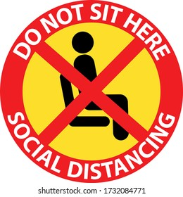 Please do not sit here to prevent from Coronavirus or Covid-19 pandemic , maintain social distancing for transportation seat