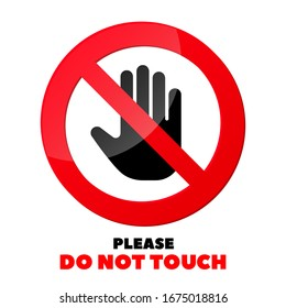Please do not touch icon. No entry sign. Prohibition of touching vector icon. Ban touch vector sign. Do not lean icon. Red struck-through sign ban. Vector illustration. Isolated background.
