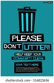 Please Don't Litter Help Keep Your Community Clean (Flat Style Vector Illustration Sign Notice Poster Design) With Text Box Template