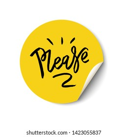 Please hand drawn lettering. Promotional sticker with a turned edge on white background,