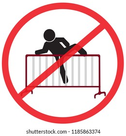 please no climb the traffic fence. Not Allowed Sign, warning symbol, road symbol sign and traffic symbol design concept, vector illustration.