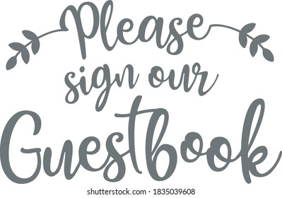 please sign our guestbook logo sign inspirational quotes and motivational typography art lettering composition design