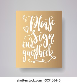 Please sign our guestbook - wedding typography template. Vector hand written modern calligraphy.
