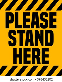 Please Stand Here Industrial Sign, Vector Illustration.