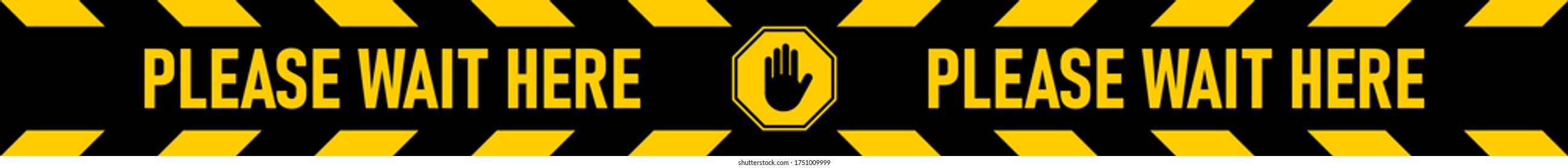 Please Wait Here Floor Marking Stripe Tape Sticker Icon with Stop Sign and an Aspect Ratio of 10:1. Vector Image.