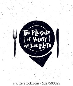 The pleasure of variety on your plate.  Hand written lettering banner.Plate, fork, knife  silhouette illustration. Design concept for cooking classes, courses, food studio, cafe, restaurant.