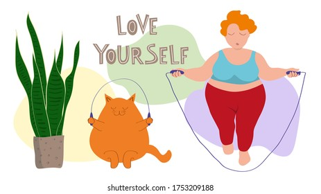 A plus size girl and a fat ginger cat jump rope. Love yourself, lettering. The concept of an active healthy lifestyle. Positive attitude towards the body. Flat vector illustration.