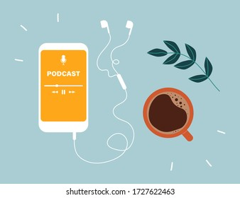 Podcast concept. Top view of a smartphone with an application for listening to podcasts on the screen, earphones and a cup of coffee. Online podcasting show, radio. Flat vector illustration