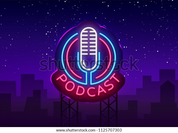 Podcast Neon sign vector design template. Podcast neon logo, light banner design element colorful modern design trend, night bright advertising, bright sign. Vector illustration. Billboard