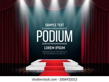 Podium with curtain and red carpet on bright background. Empty pedestal for award ceremony. Platform illuminated by spotlights. Vector illustration.