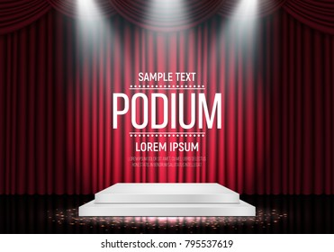 Podium on background of the red curtain. Empty pedestal for award  ceremony. Platform illuminated by spotlights. Vector illustration.