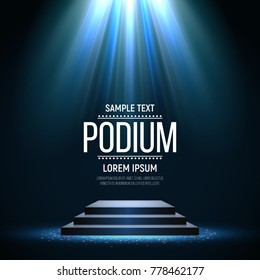 Podium on bright background. Empty pedestal for award ceremony. Platform illuminated by spotlights. Vector illustration.