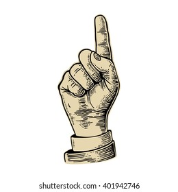 Pointing finger. Number one hand sign. Vector black vintage engraved illustration isolated on a white background. For web, poster, info graphic.