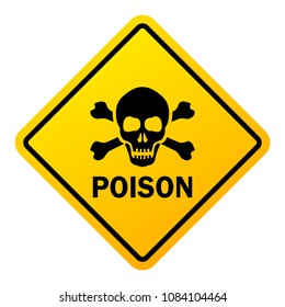 Poison danger warning sign isolated on white background