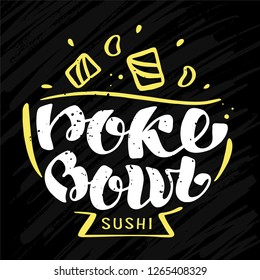 Poke Bowl Sushi Logo for Restaurant Vector Design Element. Healthy food menu. Hand drawn Illustration. Text in the dish plate. Calligraphy with lettuce illustration for poster, banner. Blackbord
