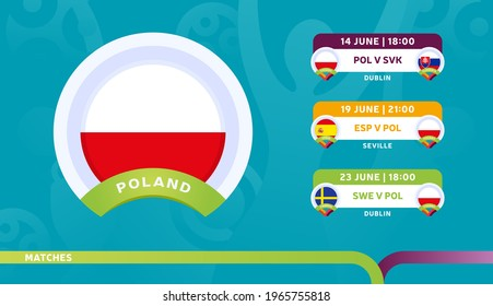 poland national team Schedule matches in the final stage at the 2020 Football Championship. Vector illustration of football euro 2020 matches.