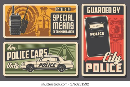 Police force, patrol and policing vector design of law and order. Police officer, policeman or security guard, patrol car and badge with sheriff star, radio scanners, riot shield and security fence