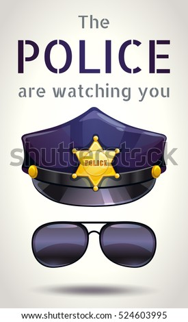372de08a007 The police are watching you. Motivation poster with peaked cops  hat and  sunglasses.