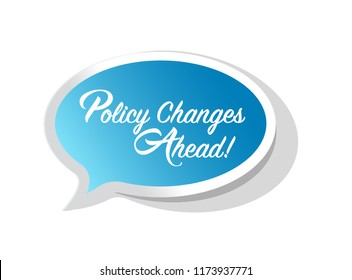 Policy changes ahead bright message bubble isolated over a white background