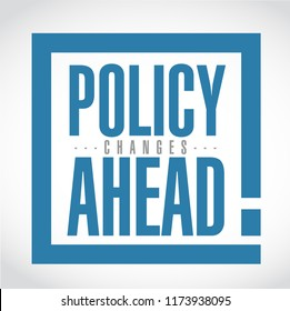 Policy changes ahead exclamation box message  isolated over a white background
