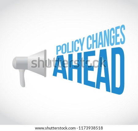 Policy changes ahead loudspeaker message concept isolated over a white background