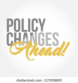 Policy changes ahead stylish typography copy message isolated over a white background
