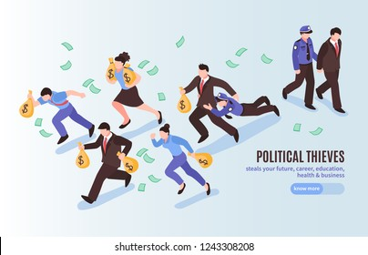 Political thieves isometric poster with officials with bags of money running away from police vector illustration