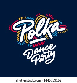 Polka Dance Party lettering hand drawing design. May be use as a Sign, illustration, logo or poster.