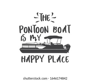 The Pontoon Boat Is My Happy Place