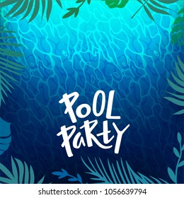 Pool Party Background with Water Ripple Texture, Tropical Leaves Frame and Hand Writing Headline Text. Vector Holiday Illustration