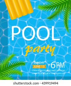 Pool or summer party invitation with water surface, pool top view, palm leaves and yellow inflatable beach mattress, Vector flyer or poster. Layout template