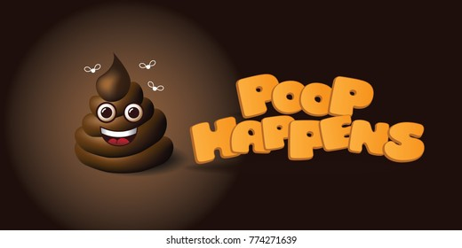 Poop happens emoticon with text. EPS 10 vector illustration.
