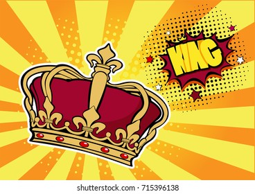 Pop art background with crown and inscription King. Vector colorful hand drawn illustration with halftone in retro comic style. Success concept, human ego, celebrities.