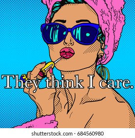 Pop art bright retro girl in sunglasses paint her lips. Sexy retro girl and pink towel on head. Pop art poster with text on different background They think I care