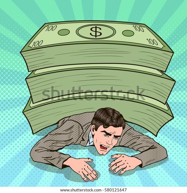 Pop Art Businessman Crushed by Huge Pile of Cash. Vector illustration