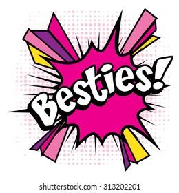 "Pop Art comics icon ""Besties!"". Speech Bubble Vector illustration. Best friends icon."