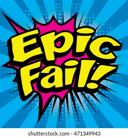 "Pop Art comics icon ""Epic Fail!"". English Slang Word Speech Bubble Vector illustration."