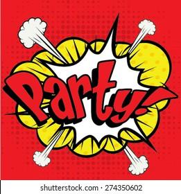 "Pop Art comics icon ""Party!"". Speech Bubble Vector illustration."