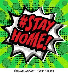 "Pop Art comics icon ""STAY HOME"". Speech Bubble coronavirus sign. vector illustration."