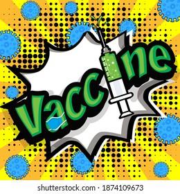 "Pop Art comics icon ""VACCINE!"". Speech Bubble coronavirus  sign with syringe. vector illustration."