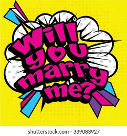 "Pop Art comics icon ""Will you marry me?"". Speech Bubble Vector illustration."