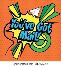 """Pop Art comics icon """"You've got Mail!"""". Speech Bubble Vector illustration."""