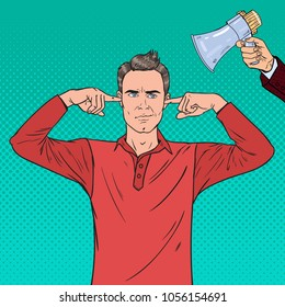 Pop Art Frustrated Man Closed Ears with Fingers from Megaphone. Ignorance Concept. Vector illustration