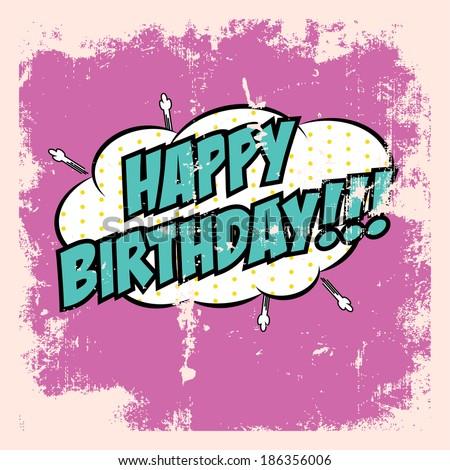 Pop Art Happy Birthday Card Illustration In Vector Format