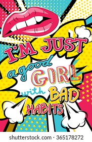 Pop art I'm just a good girl with bad habits quote type. Bang, explosion decorative halftone poster template vector illustration.