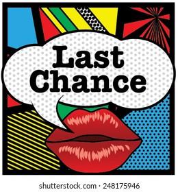 Pop art lips - bubble Last Chance. Vector Illustration.