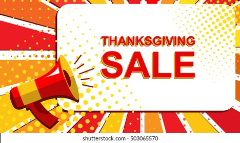 Pop art sale background with megaphone and THANKSGIVING SALE announcement. Loudspeaker vector banner in flat style.