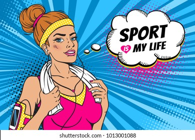 Pop art sexy strong and powerful girl after training in sportswear, headphones and with a towel in hands smiling and Sport is my life speech bubble.  Vector colorful background in retro comic style.