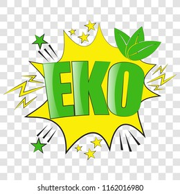 Pop art speech bubble with Eko. Vector bright dynamic cartoon illustration in retro pop art style isolated on  transparent background.